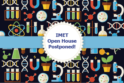 """graphic with text, """"IMET Open House Postponed!"""""""