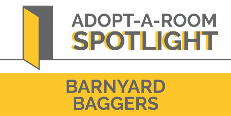 Adopt a Room Spotlight - Barnyard Baggers