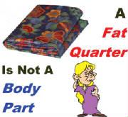 Fat Quarters Are Fabric