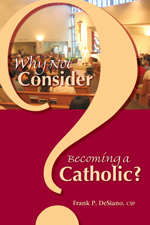 Why Not Consider Becoming a Catholic