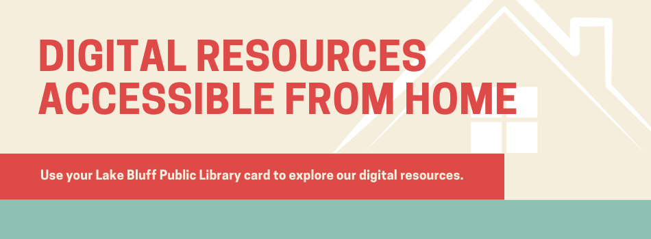 Digital Resources Accessible from Home.