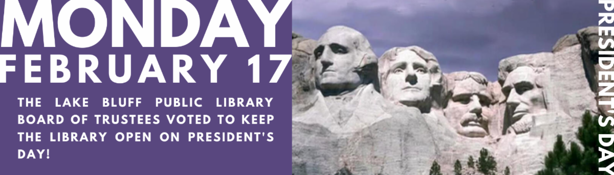 Lake Bluff Library will be open on President's Day.