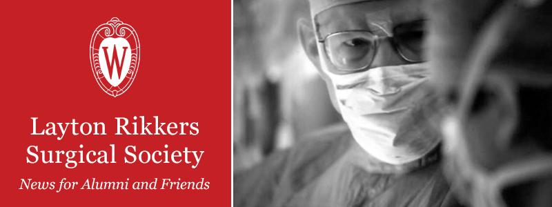 UW Dept of Surgery Layton Rikkers Surgical Society Summer Update