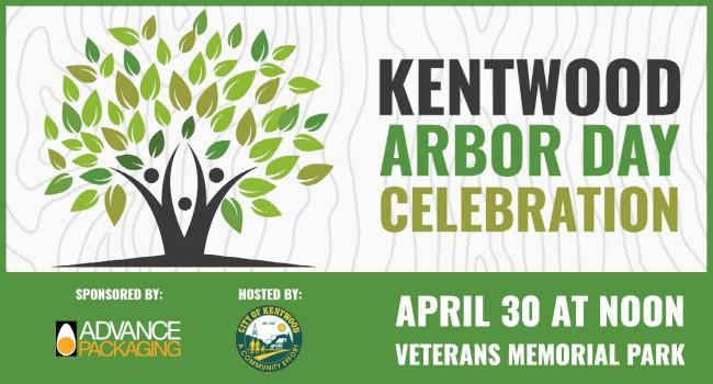 """Kentwood Arbor Day Celebration graphic featuring an illustration of a tree, Advance Packaging logo, City of Kentwood Seal, and text that says, """"April 30 at noon, Veterans Memorial Park"""""""