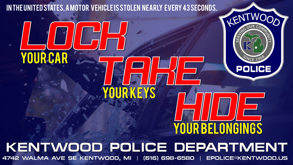 """Kentwood Police Department theft prevention graphic with text that reads: """"Lock Your Car, Take Your Keys, Hide Your Belongings."""""""