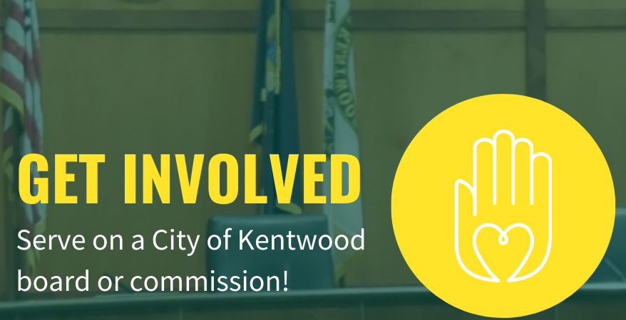 "Graphic includes a background photo of city chambers, text that reads: ""Get involved. Serve on a City of Kentwood board or commission!"""
