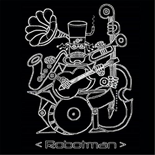 Robotman - Debut Release - Eclectic, Electrifying, Energetic