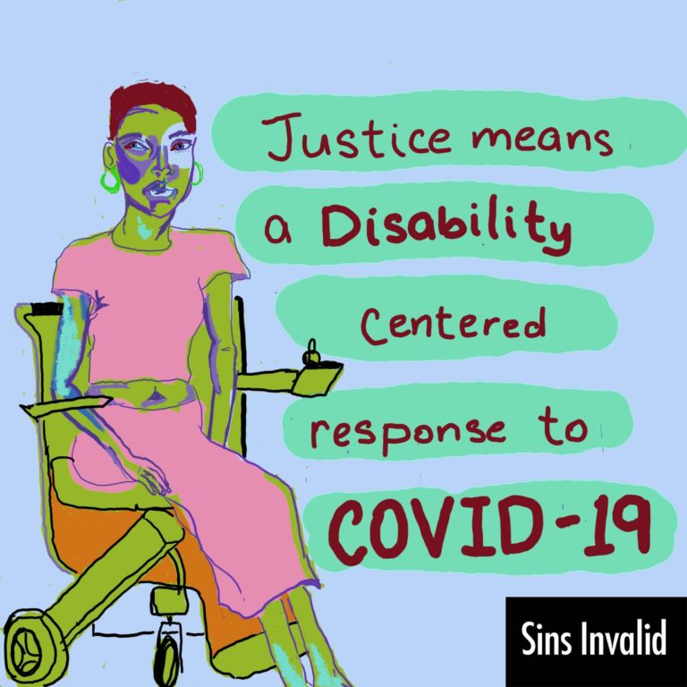 """graphic of quote from Sins Valid """"Justice means a disability centered response to covid-19"""