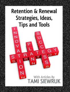 Retention & Renewal Strategies, Ideas, Tips and Tools