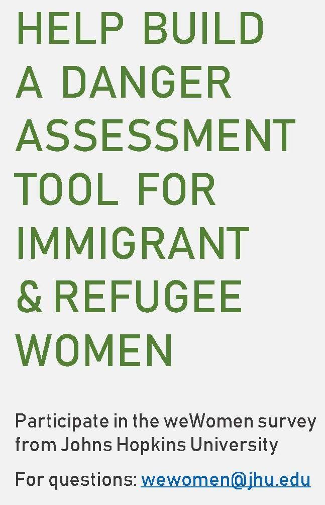 "Image description: Large green text stating, ""Help build a danger assessment tool for immigrant & refugee women."" Smaller text: ""Participate in the weWomen survey from Johns Hopkins University. For questions: wewomen@jhu.edu"""
