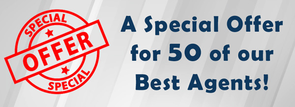A special offer for 50 of our best agents.