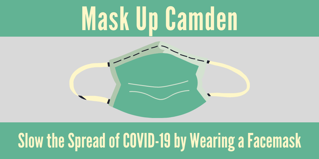 Mask Up Camden Slow the Spread of COVID-19 by Wearing a Facemask