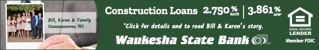 Waukesha State Bank - Construction Loans