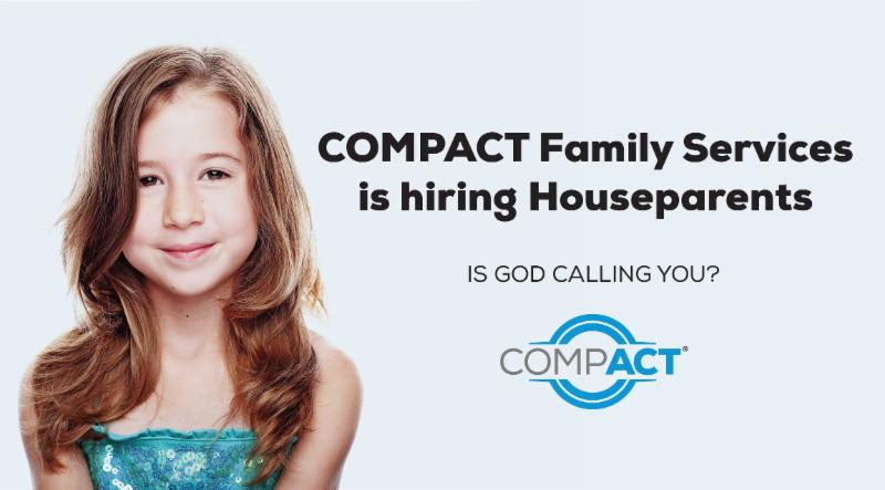 COMPACT Family Services is hiring houseparents. Is God calling you?