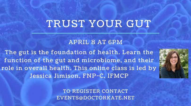 Trust Your Gut with Jessica Jimison.  Learn about gut health on April 8 at 6pm.