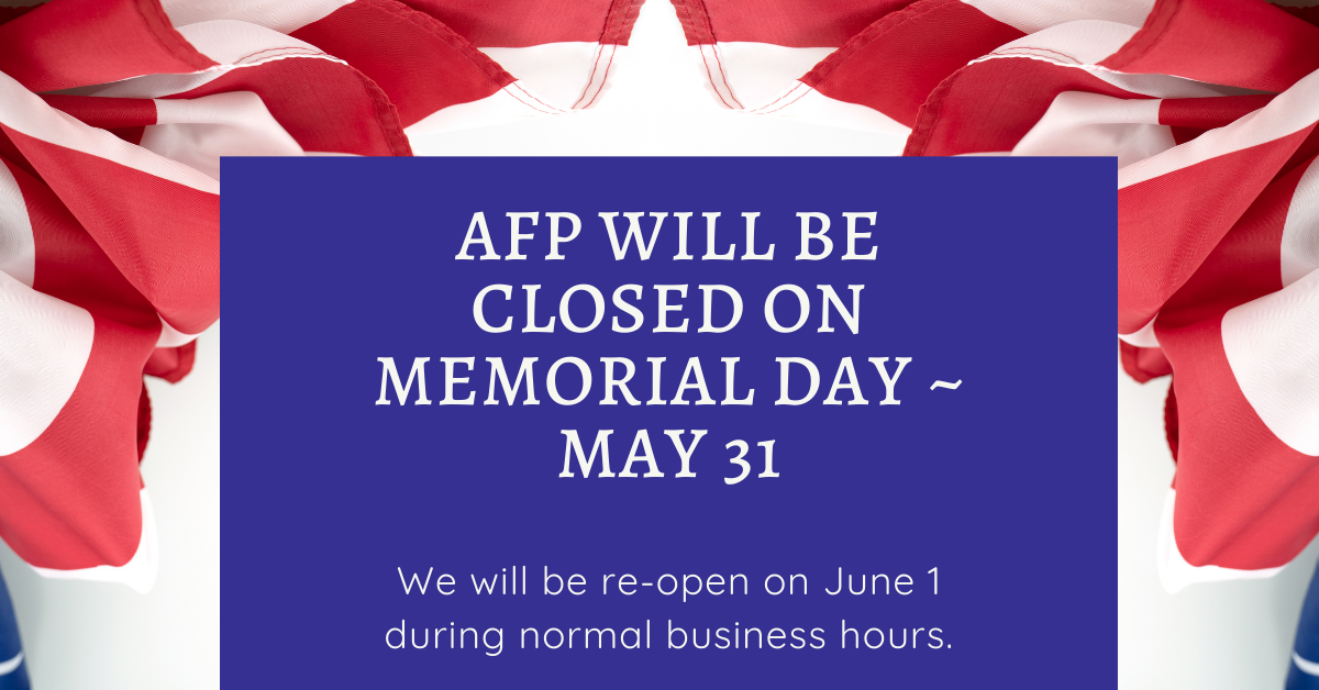 AFP Closed on Memorial Day
