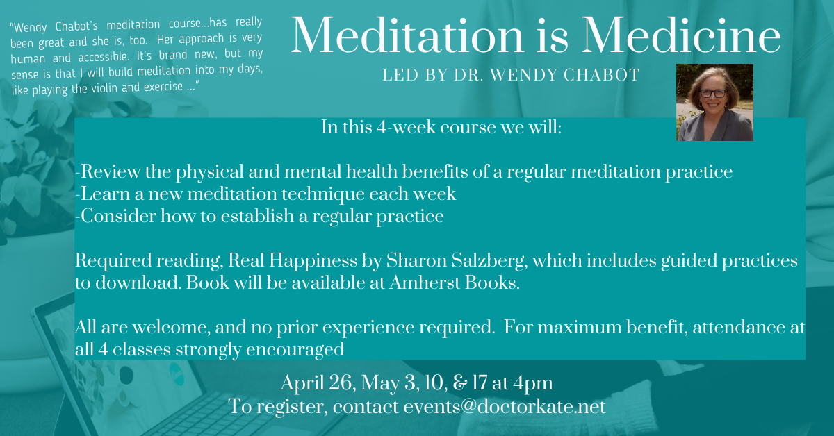 New Rotation of Meditation is Medicine starting April 26 for 4 weeks at 4pm. Learn techniques to include meditation in your daily life.
