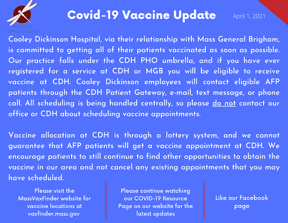 AFP falls under the Cooley Dickinson PHO umbrella, and if you have ever registered for a service at CDH or MGB you will be eligible to receive vaccine at CDH.