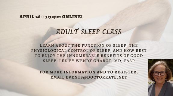 Adult Sleep Class with Dr. Wendy Chabot on April 28 at 3:30pm.  Learna bout the function of sleep and the benefits of a good night sleep, along with the best way to get one.
