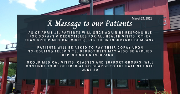 As of April 15, AFP patients will be responsible for co-pays for all visits, including televisits.  Classes and support groups will remain at no charge until June 30 for AFP patients.