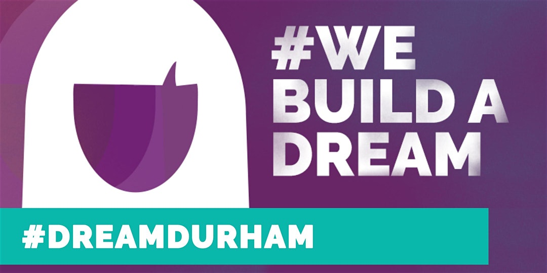 Image of female that says #We Build a Dream #DreamDurham