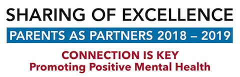 Sharing of Excellence, Parents as Partners 2018-2019, Connection is Key