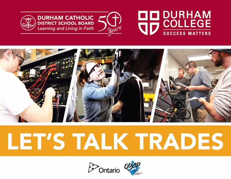 Durham Catholic logo and Durham College logo and pictures of male and female students working in the Trades
