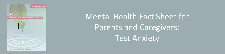 Mental Health Fact Sheet for Parents and Caregivers Test Anxiety