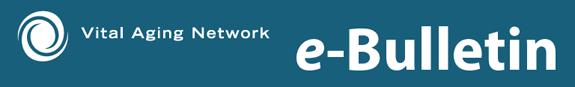 Vital Aging Network e-Bulletin