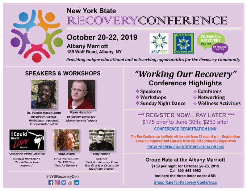 NYS Recovery Conference October 20-22 Albany NY_ Marriott Hotel_ 189 Wolf Rd. Register now_ pay later. 175 prior to June 30th_ 250 after.