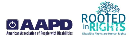 AAPD American Association of People with Disabilities ROOTED in RIGHTS Disability Rights are Human Rights