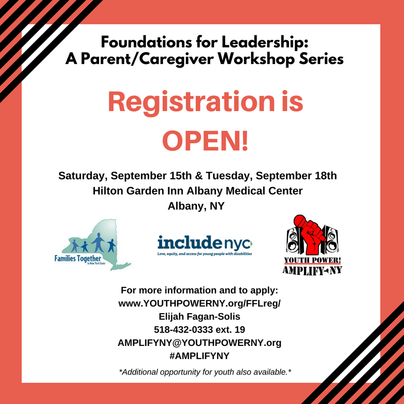 Foundations for Leadership_ A Parent_Caregiver Workshop Series Registration is OPEN_ Saturday_ September 15th and Tuesday_ September 18th Hilton Garden Inn Albany Medical Center Albany_ NY For More Information and to Apply_ www.YOUTHPOWERNY.org_FFLreg_ Elijah Fagan-Solis 518-432-0333 ext. 19 AMPLIFYNY_YOUTHPOWERNY.org _AMPLIFYNY _Additional opportunity for youth also available._