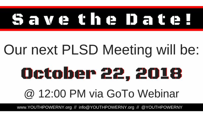 All text is centered in the image. Save the date for the next PLSD meeting. Date is announced underneath Save the Date text. _October 22_ 2018 at 12pm via Go-to webinar_ is stated. Youth power website_ email and Facebook tag is at the very bottom in small text.