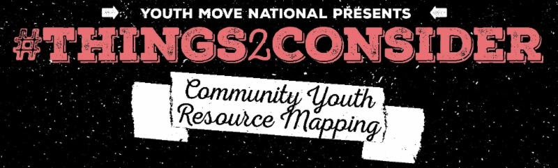 Youth Move Presents _things2consider. Community Youth Resource Mapping