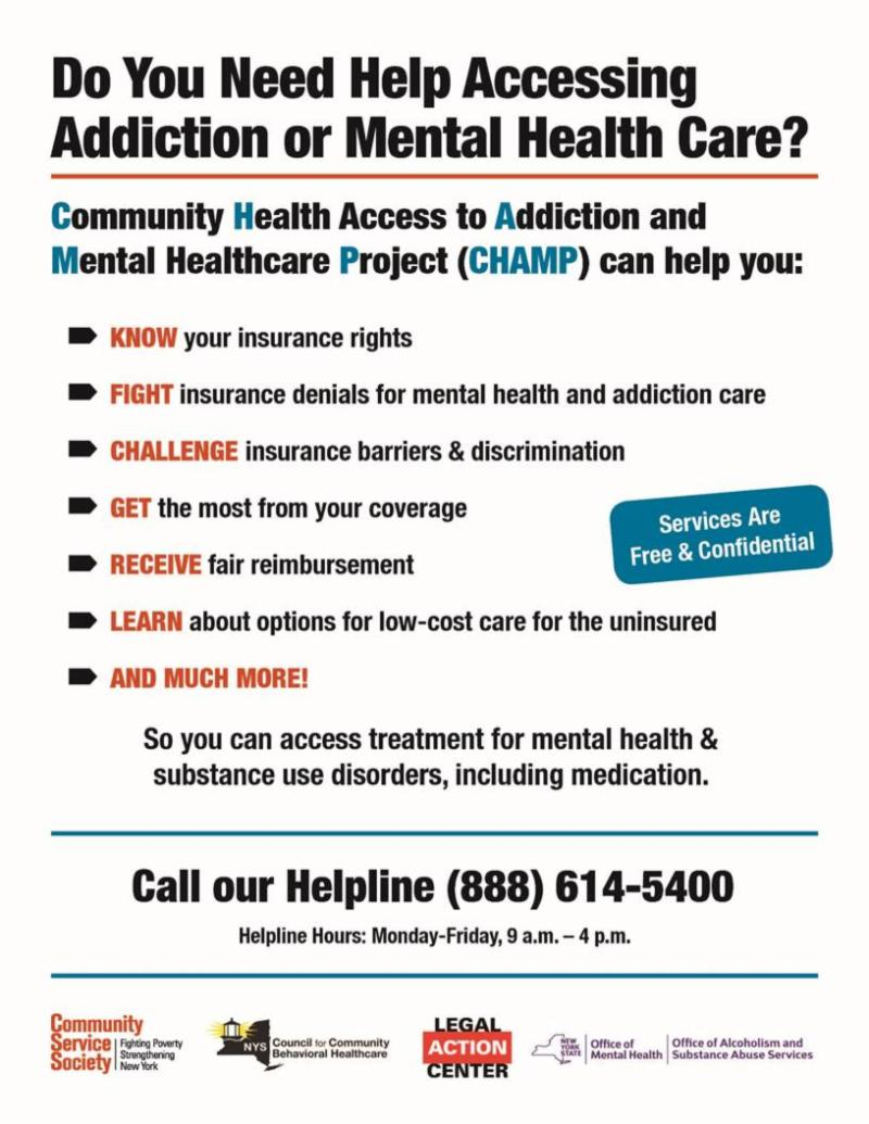 Poster describes access to mental health or addiction care. CHAMPS stands for Community Health Access to Addiction and Mental Health Project. You can know your insurance rights_ learn how to fight insurance denials for care_ challenge insurance barriers to insurance_ learn the most of your coverage and more_