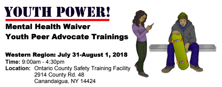 A girl on her phone and a boy sitting on a bench with a skateboard to the right of the graphic. Text Reads_ YOUTH POWER_ Mental Health Waiver Youth Peer Advocate Trainings Western Region_ July 31-August 1_ 2018 Time_ 9_00am-4_30pm Location_ Ontario County Safety TRaining Facility 2914 County Rd. 48 Canandaigua_ NY 14424