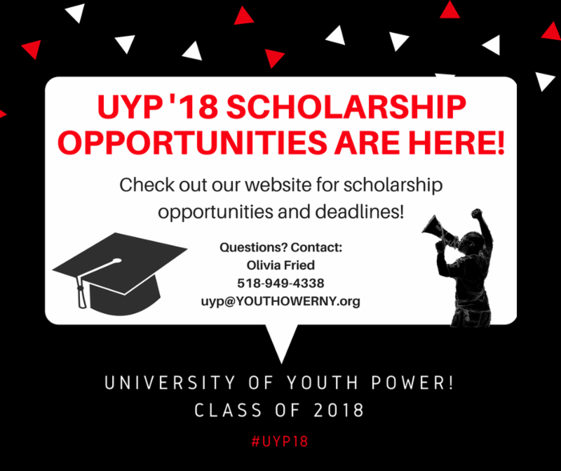 black background with red and white triangles scattered across the top of the image. White square in the center with a black graduation cap on the left side and a person holding a megaphone on the right side. Text reads_ UYP _18 Scholarship Opportunities are Here_ Check out our website for scholarship opportunities and deadlines_ Questions_ Contact_ Olivia Fried_ 518-949-4338_ uyp_YOUTHPOWERNY.org_ University of YOUTH POWER_ Class of 2018 _UYP18