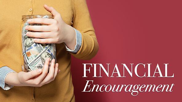 Financial Encouragement