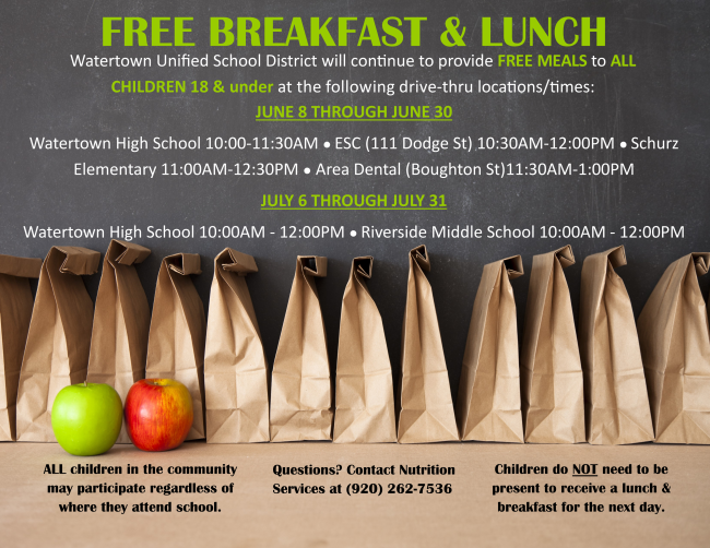 Free Breakfast & Lunch June 8 to 30 at Watertown High, Schurz Elementary and Area Dental; and July 6 to 31 at Watertown High and Riverview Middle School