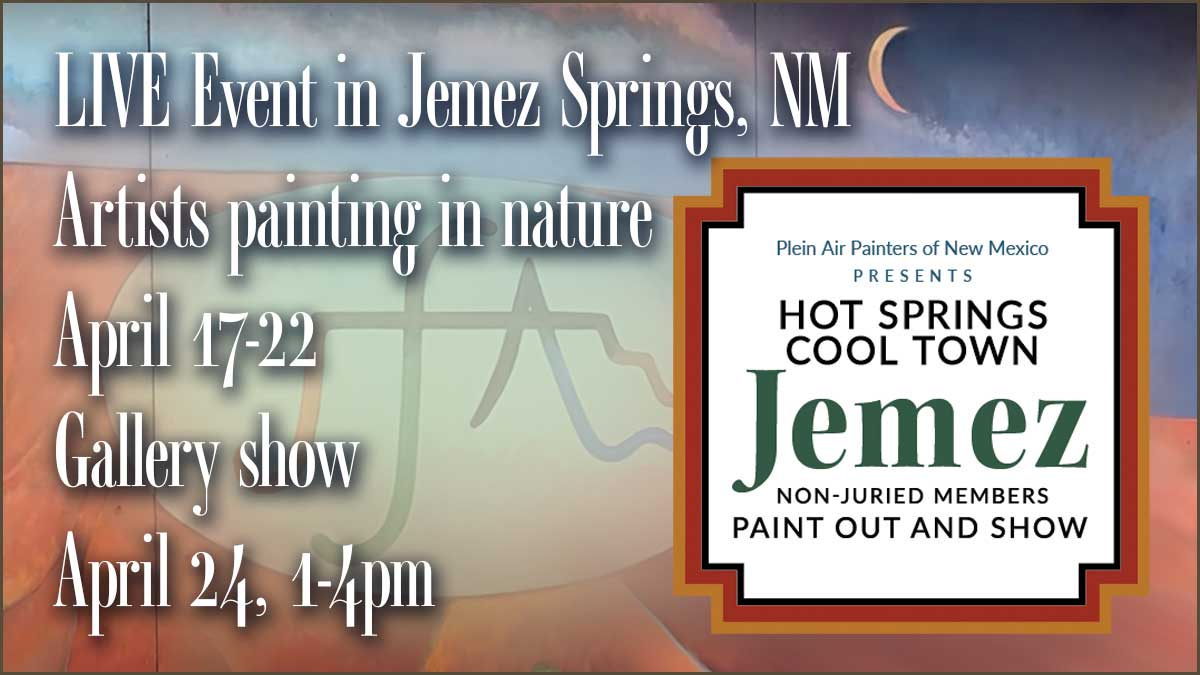 LIVE Event in Jemez Springs, NM Artists painting in nature April 17-22. Gallery show April 24, 1-4pm.