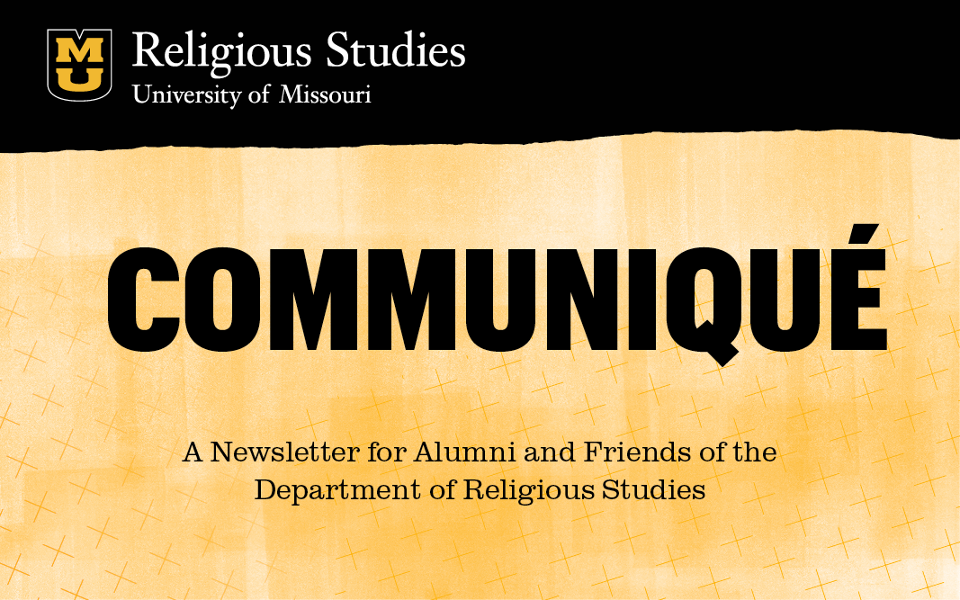 Communique a newsletter for alumni and friends of the Department of Religious Studies