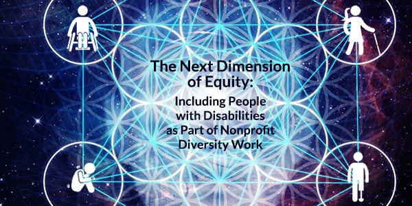 The Next Dimension of Equity: Including People with Disabilities