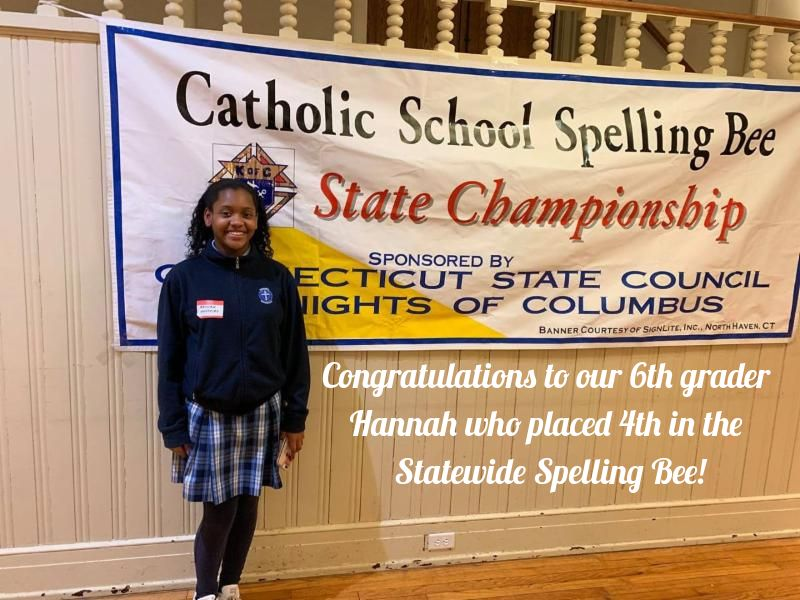 CONGRATULATIONS HANNAH!! 4th place in the State Championship for the Catholic School Spelling Bee!
