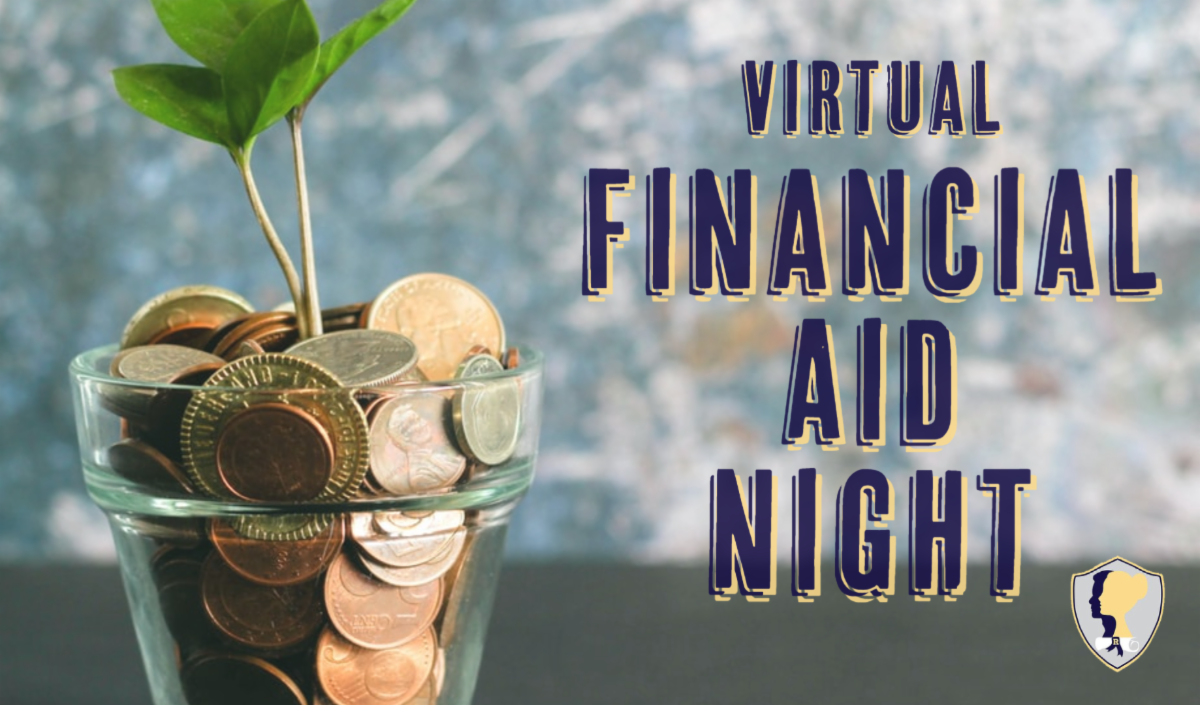 Small plant growing out of a glass of spare change. Words on the right in blue and gold that says Virtual Financial Aid Night with the portrait of graduate logo in the lower right corner.