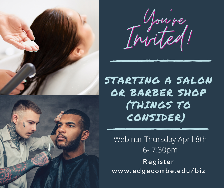 Starting a Salon or Barber Shop (Things to Consider) Webinar is Thursday, April 8, 6-7:30pm. Register now.
