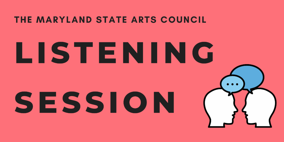 Maryland State Arts Council Listening Session