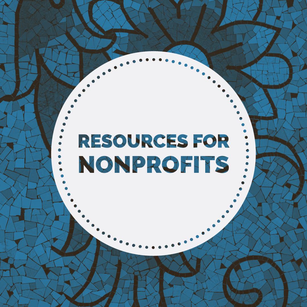 Resources for Nonprofits Resources for Nonprofits