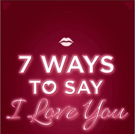 7 Ways to Say I love You