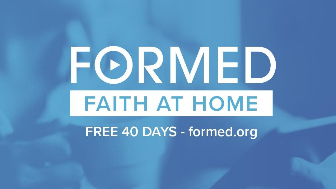 FORMED Faith At Home FREE 40 Days - formed.org
