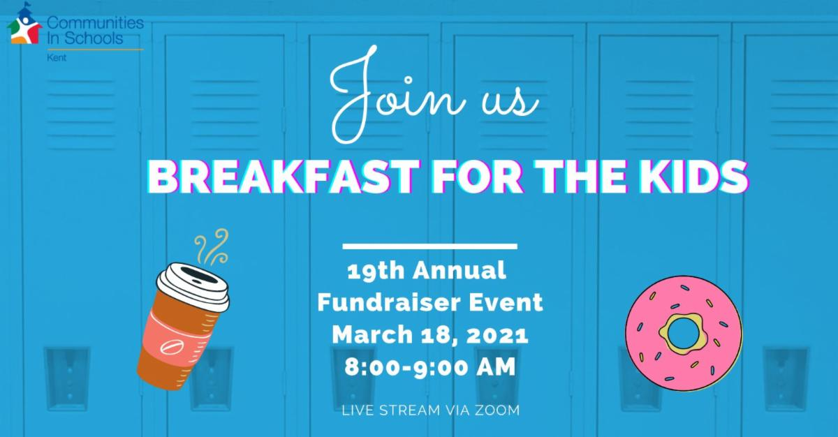March 18, 20210: Communities in Schools Kent hosts their 19th annual Breakfast for the Kids.